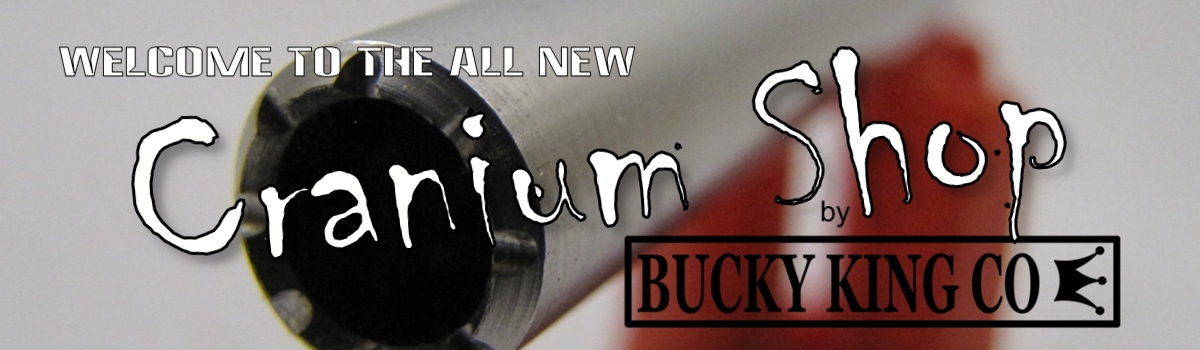Welcome to the all new Cranium Shop by Bucky King Co